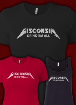 wisconsin drink em all womans tshirt