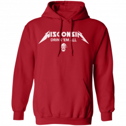 wi drink them all hoodie